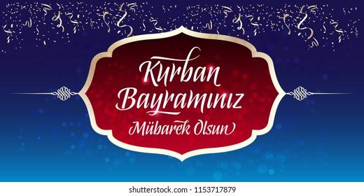 Feast of the Sacrif (Eid al-Adha Mubarak) Feast of the Sacrifice Greeting (Turkish: Bayraminiz Kutlu Olsun) (Qurban) Holy month of muslim community.