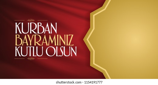 Feast of the Sacrif (Eid al-Adha Mubarak) Feast of the Sacrifice Greeting (Turkish: Kurban Bayraminiz Kutlu Olsun) Holy month of muslim community with red billboard.