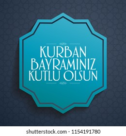 Feast of the Sacrif (Eid al-Adha Mubarak) Feast of the Sacrifice Greeting (Turkish: Kurban Bayraminiz Kutlu Olsun) Holy month of muslim community blue wishes card.