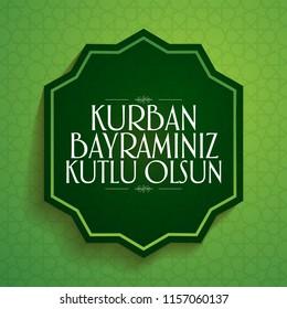 Feast of the Sacrif (Eid al-Adha Mubarak) Feast of the Sacrifice Greeting (Turkish: Kurban Bayraminiz Kutlu Olsun) Holy month of muslim community green wishes card.