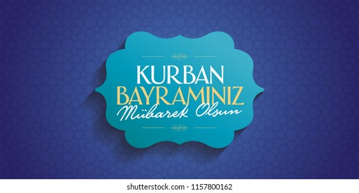 Feast of the Sacrif (Eid al-Adha Mubarak) Feast of the Sacrifice Greeting (Turkish: Kurban Bayraminiz Mubarek Olsun) Holy month of muslim community with blue billboard.