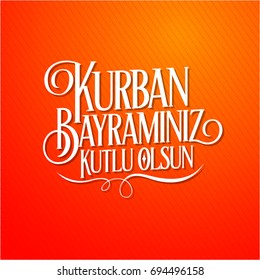 Feast of the Sacrif (Eid al-Adha Mubarak) Feast of the Sacrifice Greeting (Turkish: Kurban Bayraminiz KUTLU Olsun) (Qurban) Holy month of muslim community with Orange Stripe Background and White Text.