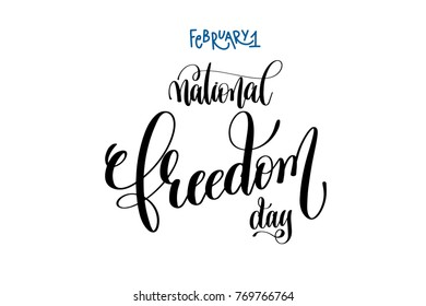 february 1 - national freedom day - hand lettering inscription text, calligraphy vector illustration