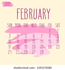 February year 2019 vector monthly calendar. Week starting from Sunday. Hand drawn freeform pink paint stroke artsy design over beige background.