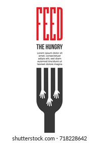 Feed the Hungry. Hunger Prevention Ad Poster Template. EPS 10