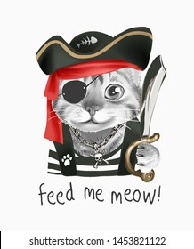 feed me slogan with cute cat in pirate costume illustration
