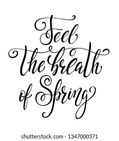 Feel the breath of spring calligraphy with little note. Vector lettering for greeting card or
