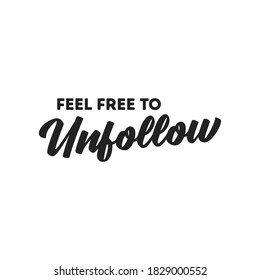 Feel Free To Unfollow, Social Media Influencer, Influencer Followers, Thumbs Up Button, Like Button, Online Personality, Vector Text Illustration BackgroundVector Text Illustration Background