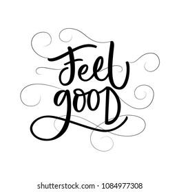 FEEL GOOD. MOTIVATIONAL HAND LETTERING