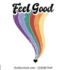 Feel Good Rainbow Slogan vector print. For t-shirt or other uses - Vektör