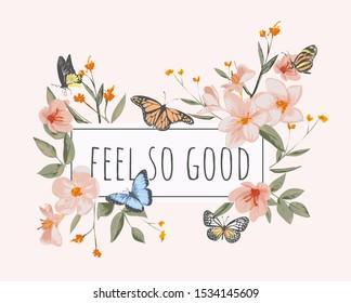 feel good slogan in vintage flower frame illustration