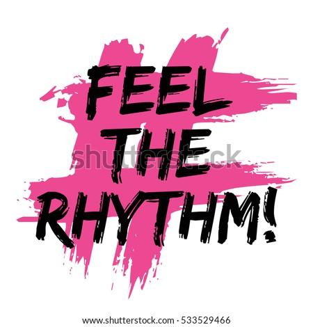 Feel the rythm