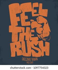 Feel the rush, gym print design vector illustration.