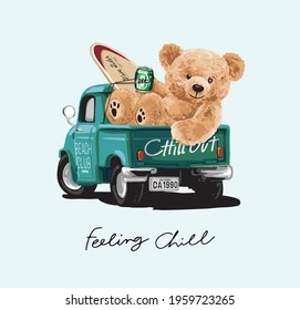 feeling chill calligraphy slogan with bear doll and surfboard sitting on truck bed vector illustration