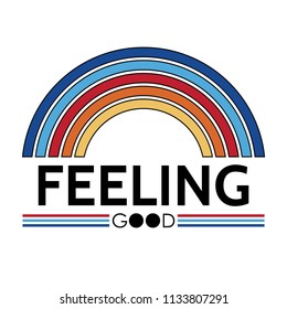 feeling good slogan, t shirt graphics, tee print design. Vector.