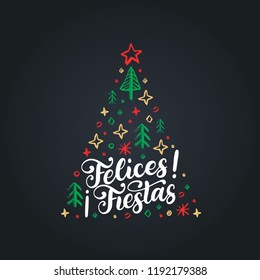 Felices Fiestas, handwritten phrase, translated from Spanish Happy Holidays. Vector Christmas spruce illustration on black background.