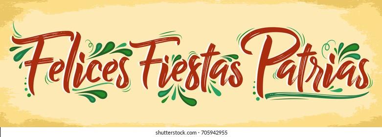 Felices Fiestas Patrias - Happy National Holidays spanish text, mexican theme patriotic celebration vector lettering