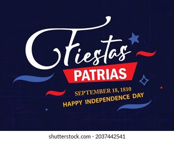 Felices Fiestas Patrias, Spanish Calligraphy Hand Lettering Text. Chilean Holiday on September 18.