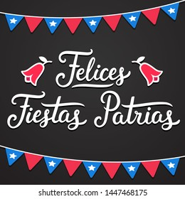 Felices Fiestas Patrias, Spanish for Happy National Holidays. Celebrating Dieciocho, Independence Day of Chile. Text lettering with Copihue (national flower) and Chilean flags on dark blackboard backg