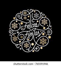 Felices Fiestas Spanish Happy Holidays Navidad calligraphy lettering and golden snowflake pattern on white background for greeting card design. Vector golden Christmas flourish swash holiday text