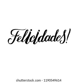 Felicidades Hand Lettering Text. Greeting Card Design Template. Congratulations Typography Label in spanish. Vector illustration EPS10 Spanish Lettering.
