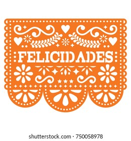 Felicidades Papel Picado vector design - congratulations design, Mexican paper decoration with pattern and text  Cut out paper template with flowers and abstract shapes, floral composition in orange