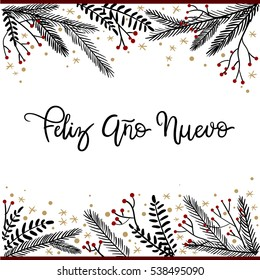 Feliz Ano Nuevo Hand Lettering Greeting Card. Happy New Year in Spanish. Vector Illustration. Modern Calligraphy. Christmas Frame