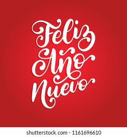 Feliz Ano Nuevo, handwritten phrase, translated from Spanish Happy New Year. Vector calligraphy illustration on red background.