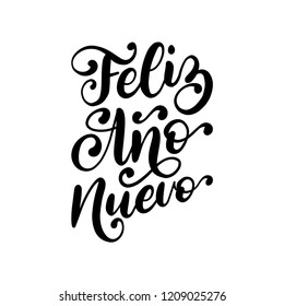 Feliz Ano Nuevo, handwritten phrase, translated from Spanish Happy New Year. Vector calligraphy illustration on white background.