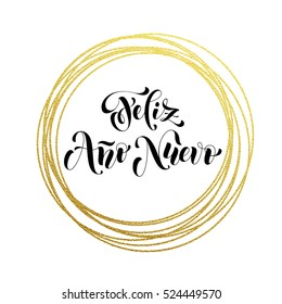 Feliz Ano Nuevo Spanish Happy New Year luxury golden greeting card of golden glitter decoration. Gold ornament of circle and text calligraphy lettering. Festive vector background Ano Nuevo design.