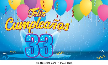 Feliz Cumpleanos 33 - Happy Birthday in Spanish language - Greeting card. Candle lit in the form of a number being lit by reflectors in a room with balloons floating with streamers and confetti