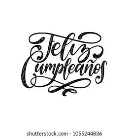 Feliz Cumpleanos übersetzte aus dem spanischen glücklichen Geburtstag Handschrift. Vektorgrafik auf weißem Hintergrund. Für Einladung, Grußkarte etc.