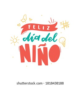 Feliz Día del Nino. Happy Children's Day in Spanish language. Hand Lettering with children drawing. Vector.