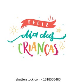 Feliz Dia Das Criancas. Happy Children's Day. Brazilian Portuguese Hand Lettering with children drawing. Vector.