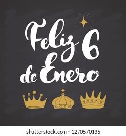 Feliz Dia de Reyes, Happy Day of kings, Calligraphic Lettering. Typographic Greetings Design.