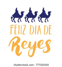 Feliz Dia de Reyes, Happy Day of kings, Calligraphic Lettering. Typographic Greetings Design. Calligraphy Lettering for Holiday Greeting. Hand Drawn Lettering Text Vector illustration.