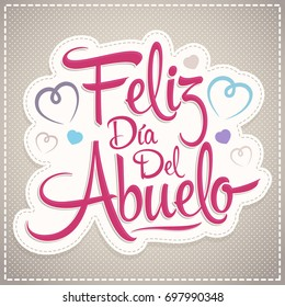 Feliz dia del abuelo, Happy grandparent day spanish text, vector illustration lettering design