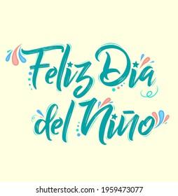 Feliz Dia del Nino, Happy Children Day spanish text, vector design.