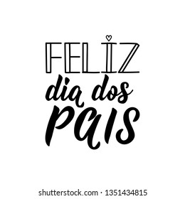 Feliz dia dos pais. Lettering. Translation from Portuguese - Happy father's day. Modern vector brush calligraphy. Ink illustration