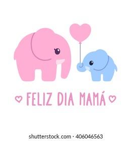 Feliz Dia Mama, Spanish for Happy Mother's Day. Cute cartoon greeting card, baby elephant gift to elephant mom. Adorable hand dawn illustration.