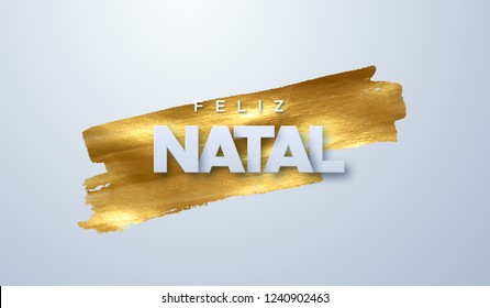 Feliz Natal. Merry Christmas. Vector typography illustration. Holiday decoration of white paper letters on golden paint stain background. Festive banner design