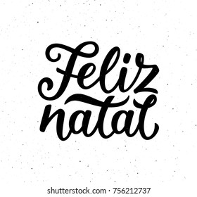 Feliz Natal portuguese Merry Christmas text on white background with craft paper texture. Retro letterpress poster with calligraphy lettering for season greetings. Vector background