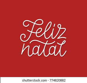 Feliz Natal portuguese Merry Christmas calligraphic line art style lettering quote on red background. Gift card design with wishes for winter holiday. Vector modern typography