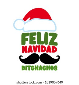 Feliz Navidad Bitchachos (muchachos) - Cute inspirational funny quote with mustache and Snta Claus hat. Cute saying Merry Christmas poster.