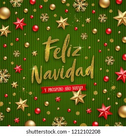 Feliz navidad - Christmas greetings in Spanish. Glitter gold Holiday greeting and Christmas decoration on a knitted green background.