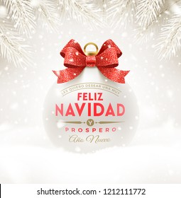 Feliz navidad - Christmas greetings in Spanish. Christmas white bauble with glitter red bow ribbon and type design. Christmas ball on a snow. Vector illustration.