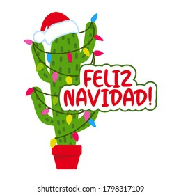 Feliz Navidad - Cute hand drawn cactus print with inspirational funny quote. Mexican Xmas plant. Cute saying with green cactus. Doodle style Christmas poster for kids clothes.