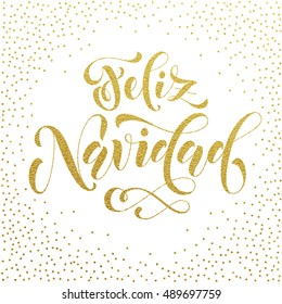 Feliz Navidad gold glitter modern lettering for Spanish Merry Christmas greeting holiday card. Vector hand drawn festive text for banner, poster, invitation on white background.
