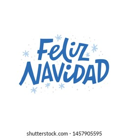Feliz navidad hand drawn blue vector lettering. Merry Christmas spanish quote with snowflakes. Winter holiday phrase, slogan, lyrics isolated clipart. Xmas greeting card, poster, banner design element