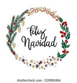Feliz Navidad Hand Lettering Greeting Card. Vector Illistration. Modern Calligraphy. Christmas Wreath